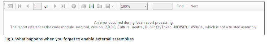 When you don't enable external assemblies:  An error occurred during local processing.  The report references the code module [code] which is not a trusted assembly.